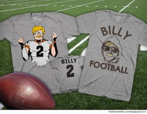 These shirts are amazing, I mean who wouldn't want a Billy Football shirt